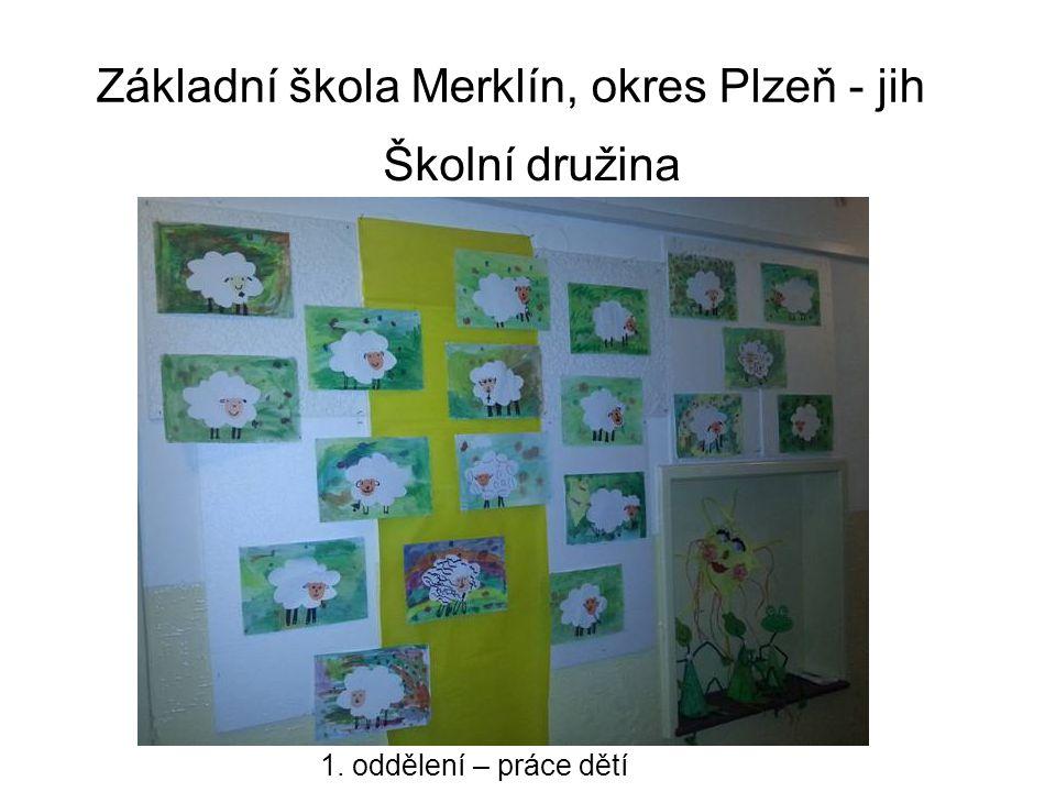 Základní škola Merklín, okres Plzeň - jih Školní družina 1. oddělení – práce dětí
