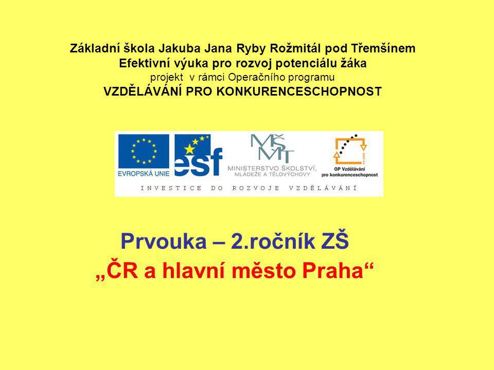 """Téma: Prvouka – 2.ročník ZŠ """" ČR a hlavní město Praha Použitý software: držitel licence - ZŠ J."""