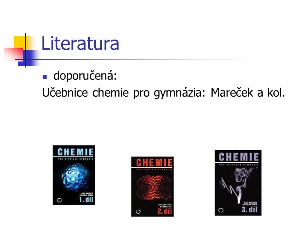 Literatura doporučená: Učebnice chemie pro gymnázia: Mareček a kol.