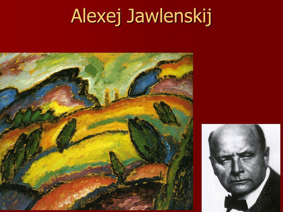 Expresionismus, Tomášová Ludmila, 3.ročník, Pd - Vv 14 Alexej Jawlenskij Původem Rus odjel do Mnichova s malířkou Marií Verefkinovou.