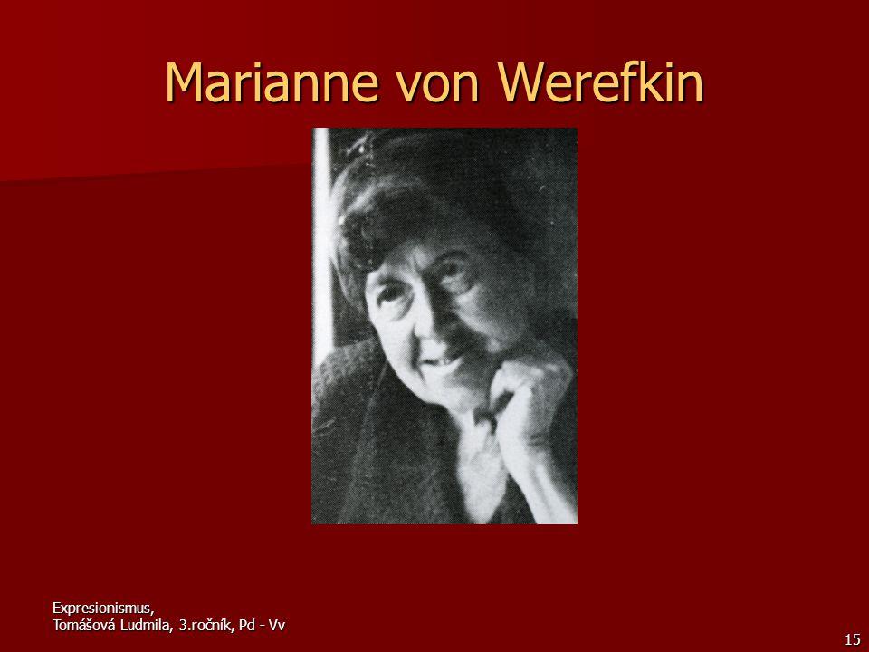 Expresionismus, Tomášová Ludmila, 3.ročník, Pd - Vv 15 Marianne von Werefkin