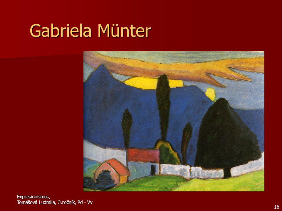 Expresionismus, Tomášová Ludmila, 3.ročník, Pd - Vv 16 Gabriela Münter