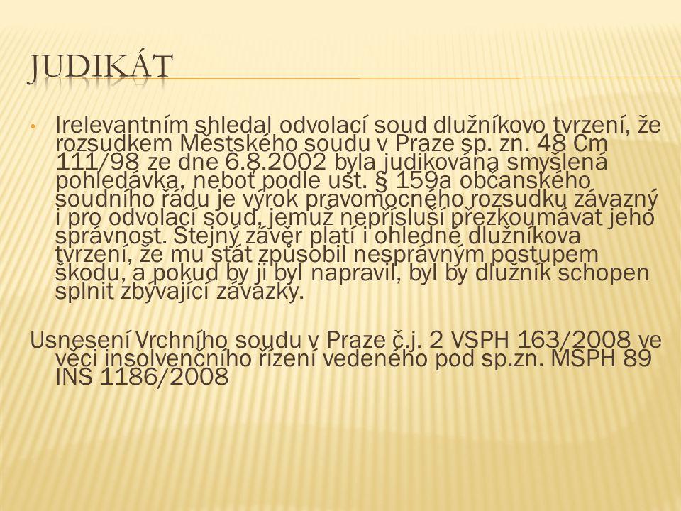 Irelevantním shledal odvolací soud dlužníkovo tvrzení, že rozsudkem Městského soudu v Praze sp.