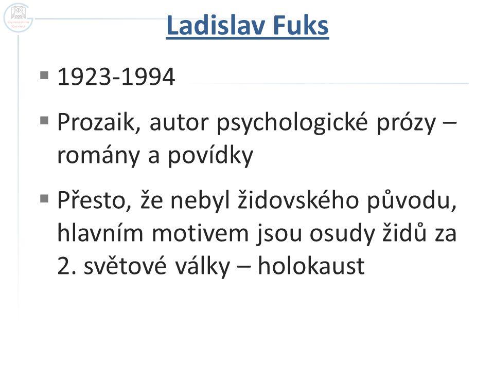  1923-1994  Prozaik, autor psychologické prózy – romány a povídky  Přesto, že nebyl židovského původu, hlavním motivem jsou osudy židů za 2. světov