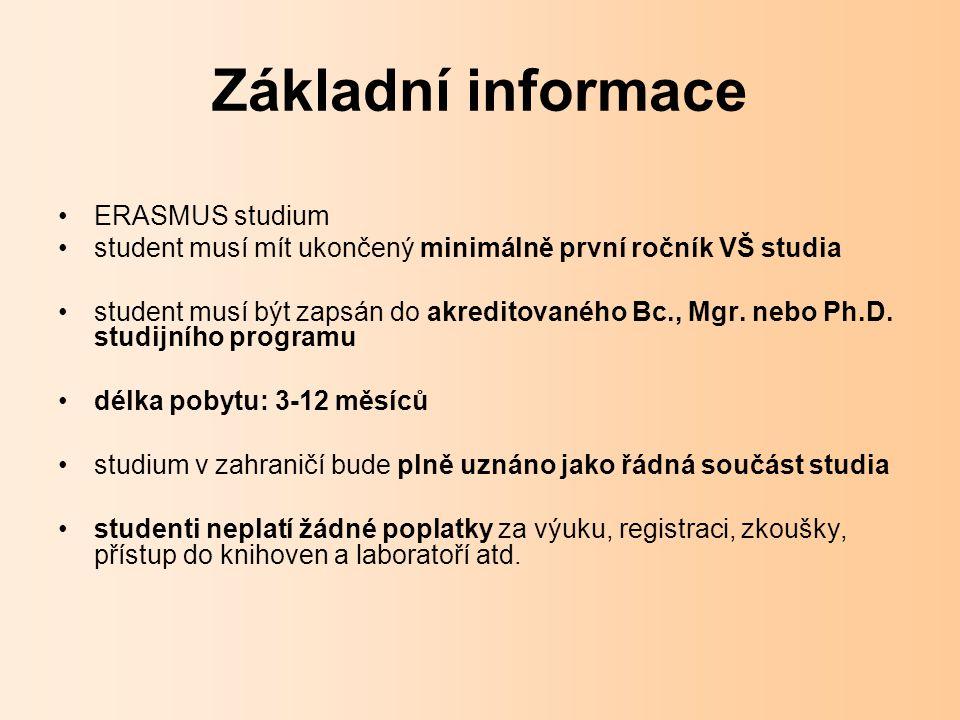 """Intenzivní jazykové kurzy Erasmus kurzy pro """"méně používané jazyky EU konají se ve 22 zemích (Belgie, Bulharsko, Dánsko, Estonsko, Finsko, Island, Itálie, Kypr, Litva, Lotyšsko, Maďarsko, Malta, Nizozemí, Norsko, Polsko, Portugalsko, Rumunsko, Řecko, Slovensko, Slovinsko, Švédsko, Turecko) účastnit se může každý student, který je vybrán ke studiu v některé z výše uvedených zemí v rámci programu Erasmus kurzy se konají v létě (červenec-září) i v zimě (leden-únor) v délce 3 až 8 týdnů, pro začátečníky i pokročilé studenti neplatí kurzovné"""