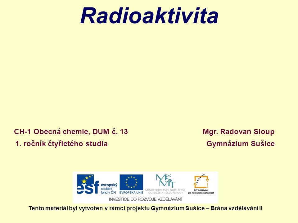radioaktivita Co je to radioaktivita.