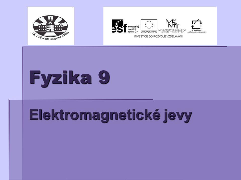 Fyzika 9 Elektromagnetické jevy