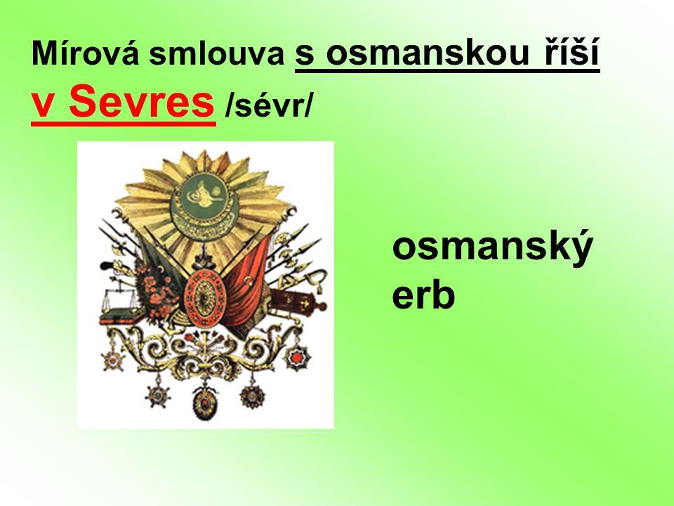 Mírová smlouva s osmanskou říší v Sevres /sévr/ osmanský erb