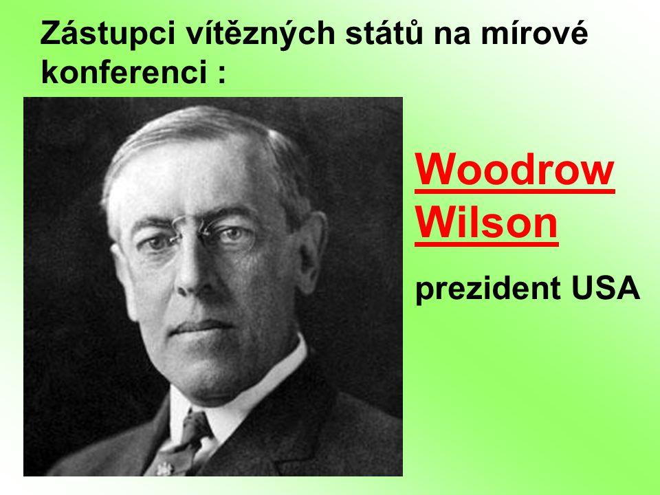 Zástupci vítězných států na mírové konferenci : Woodrow Wilson prezident USA
