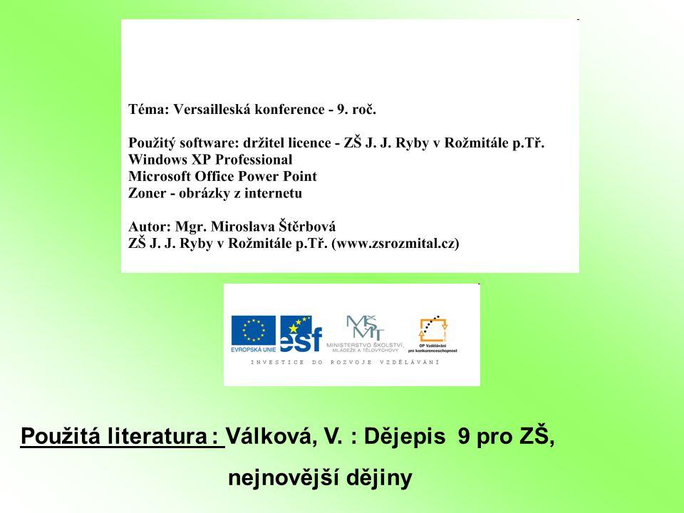 Použitá literatura : Válková, V. : Dějepis 9 pro ZŠ, nejnovější dějiny