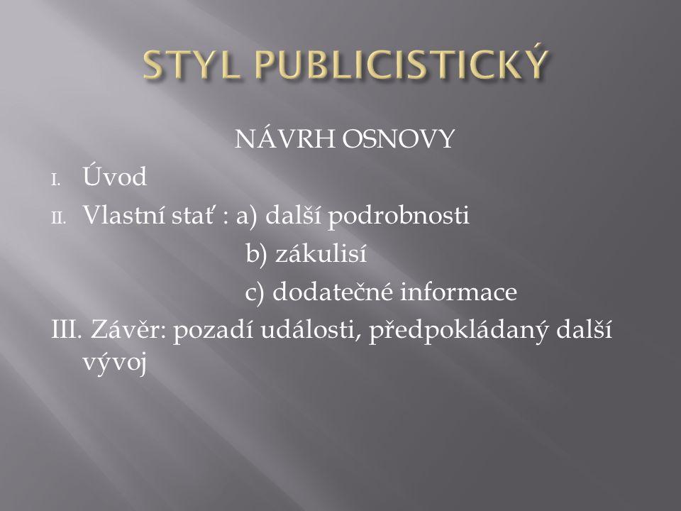 NÁVRH OSNOVY I. Úvod II.