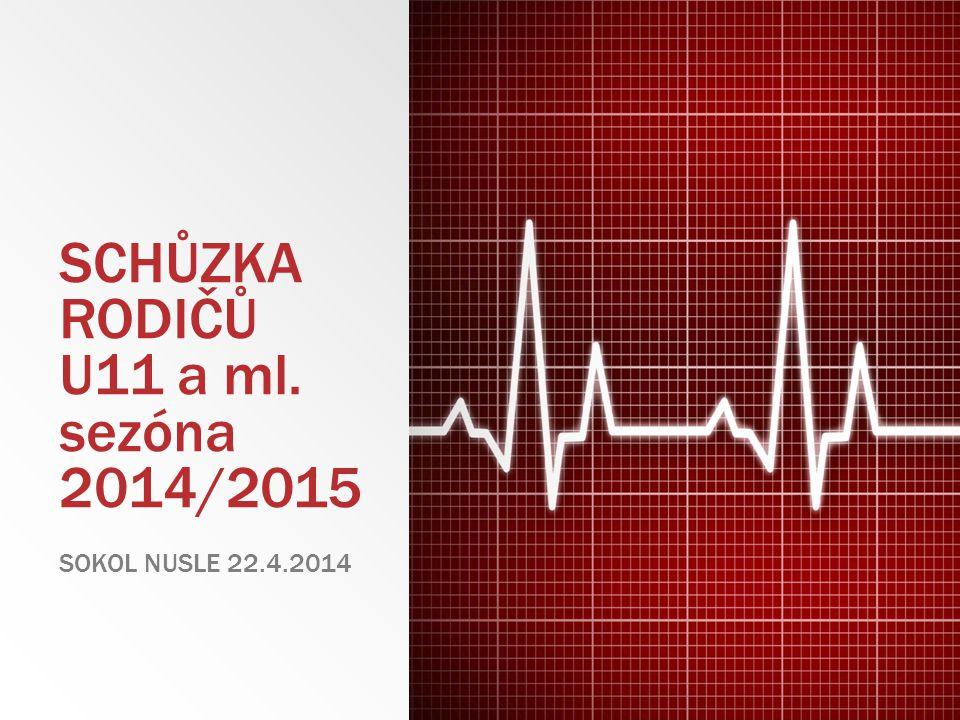 SCHŮZKA RODIČŮ U11 a ml. sezóna 2014/2015 SOKOL NUSLE 22.4.2014
