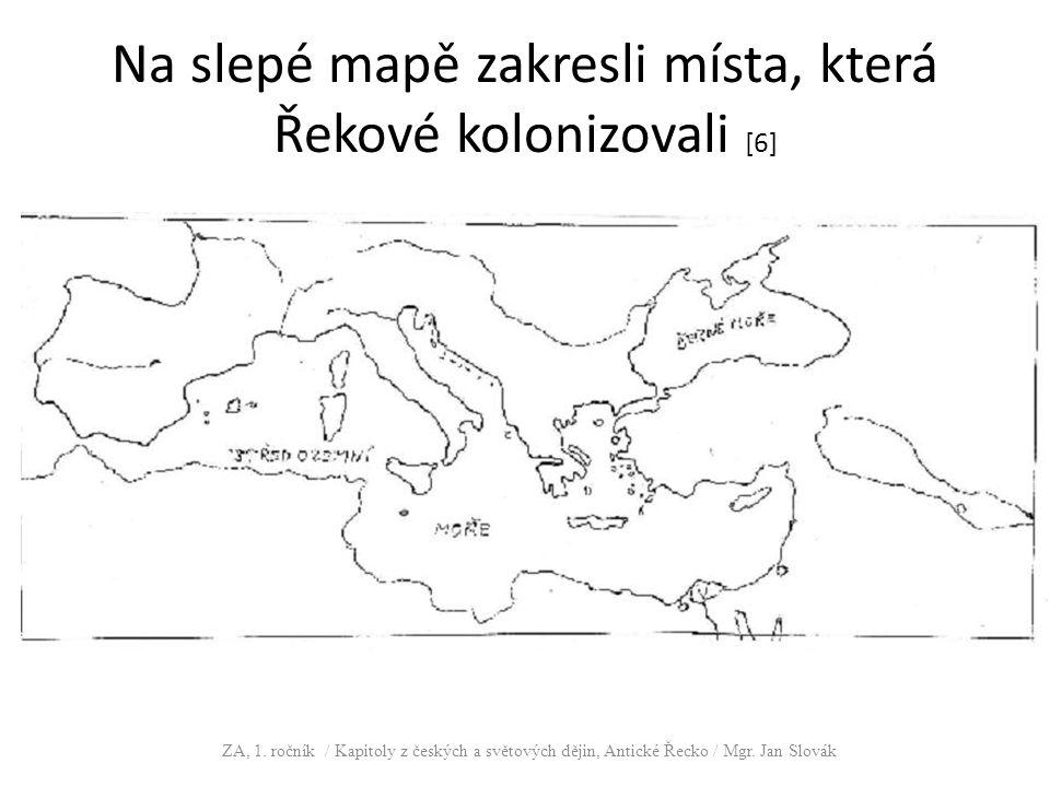 Na slepé mapě zakresli místa, která Řekové kolonizovali [6] ZA, 1. ročník / Kapitoly z českých a světových dějin, Antické Řecko / Mgr. Jan Slovák