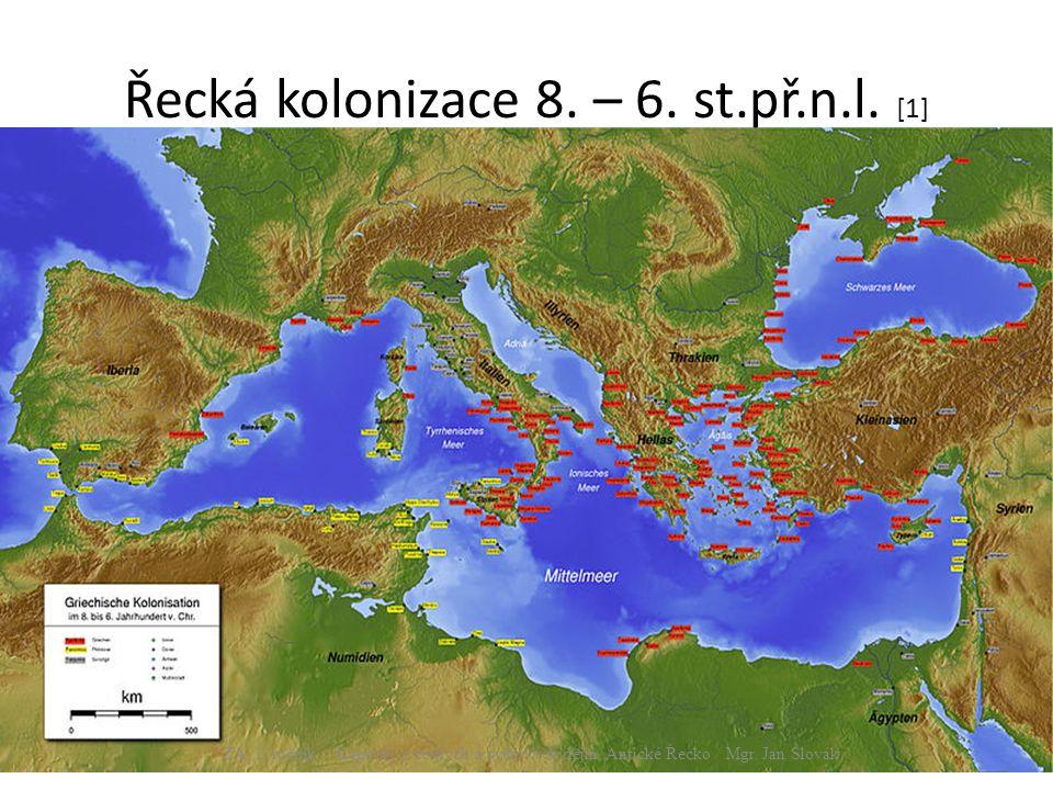 Řecká kolonizace 8. – 6. st.př.n.l. [1] ZA, 1. ročník / Kapitoly z českých a světových dějin, Antické Řecko / Mgr. Jan Slovák