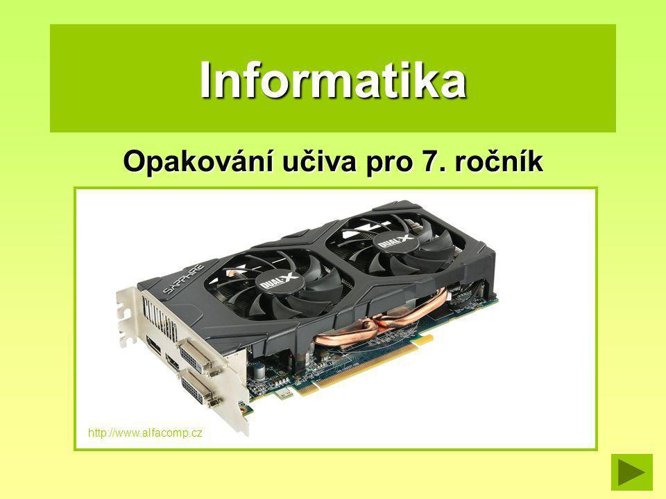 Informatika Opakování učiva pro 7. ročník http://www.alfacomp.cz