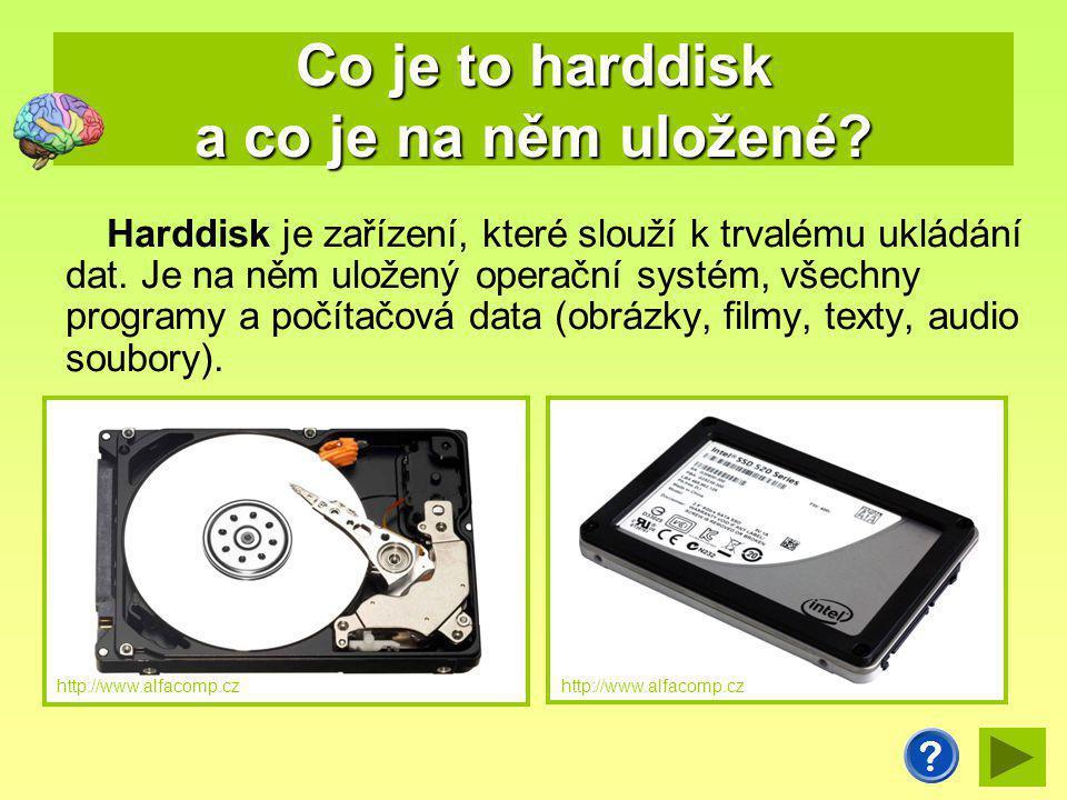 Co je to harddisk a co je na něm uložené? Harddisk je zařízení, které slouží k trvalému ukládání dat. Je na něm uložený operační systém, všechny progr