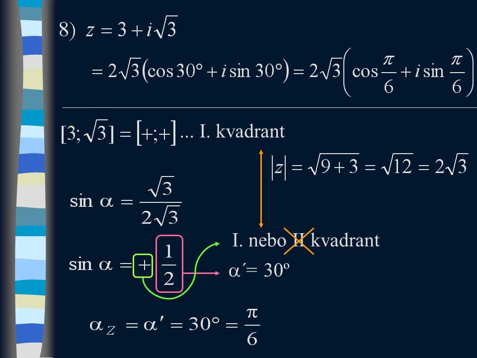 ... I. kvadrant I. nebo II kvadrant  ´= 30º