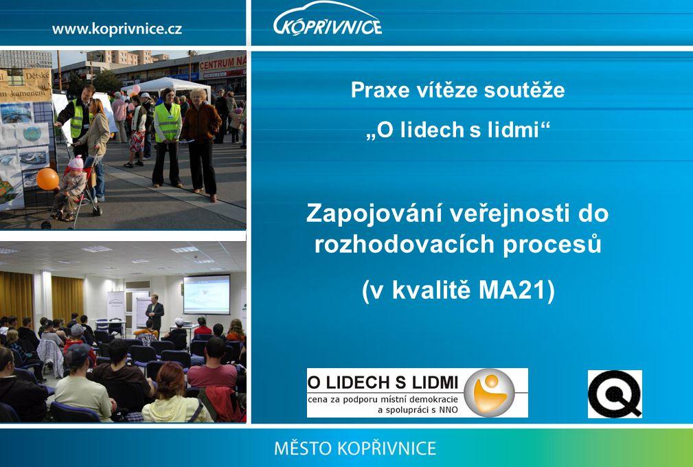 """Praxe vítěze soutěže """"O lidech s lidmi"""" Zapojování veřejnosti do rozhodovacích procesů (v kvalitě MA21)"""