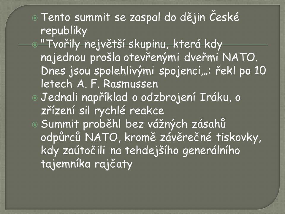  Tento summit se zaspal do dějin České republiky  Tvořily největší skupinu, která kdy najednou prošla otevřenými dveřmi NATO.