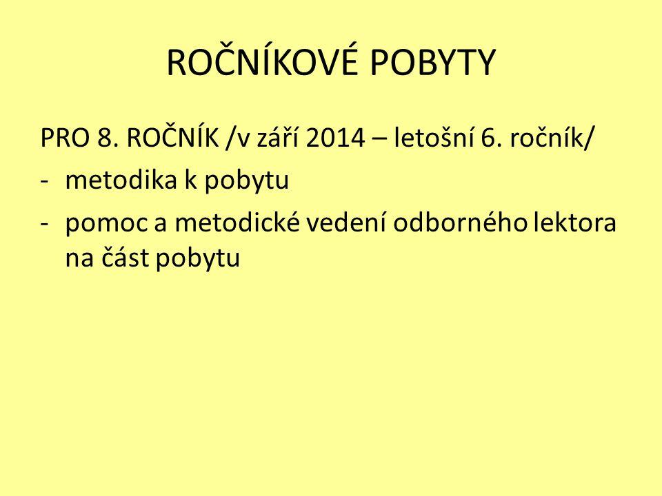 ROČNÍKOVÉ POBYTY PRO 8. ROČNÍK /v září 2014 – letošní 6.