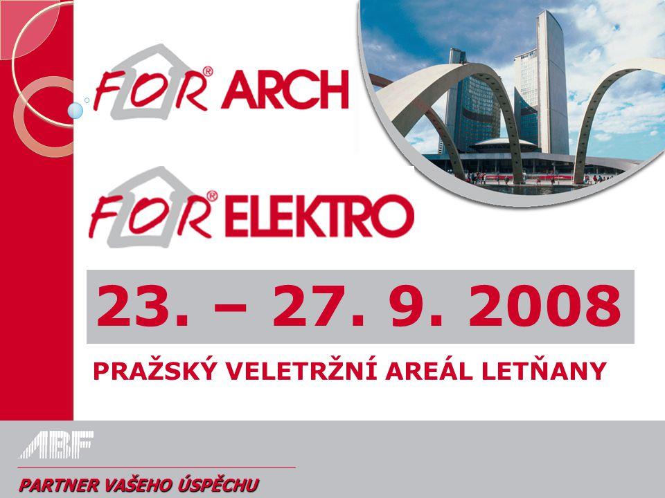 PARTNER VAŠEHO ÚSPĚCHU PRAŽSKÝ VELETRŽNÍ AREÁL LETŇANY 23. – 27. 9. 2008