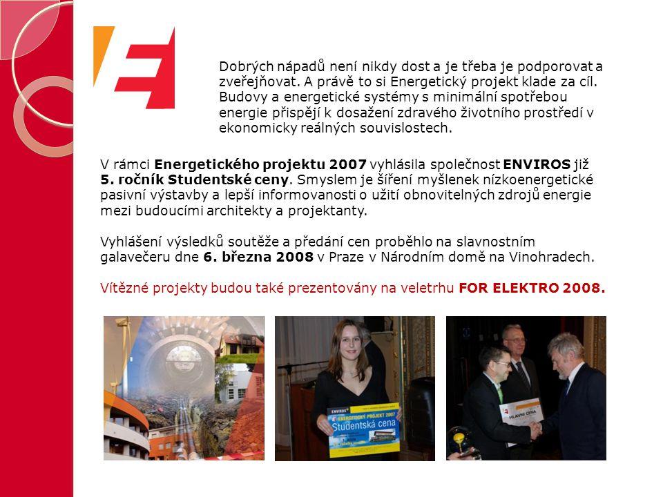 V rámci Energetického projektu 2007 vyhlásila společnost ENVIROS již 5. ročník Studentské ceny. Smyslem je šíření myšlenek nízkoenergetické pasivní vý