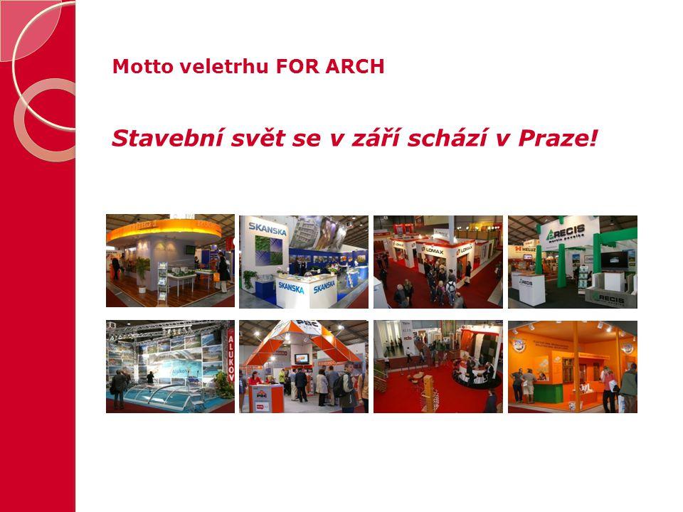 Motto veletrhu FOR ARCH Stavební svět se v září schází v Praze!
