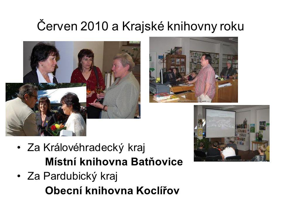 Červen 2010 a Krajské knihovny roku Za Královéhradecký kraj Místní knihovna Batňovice Za Pardubický kraj Obecní knihovna Koclířov