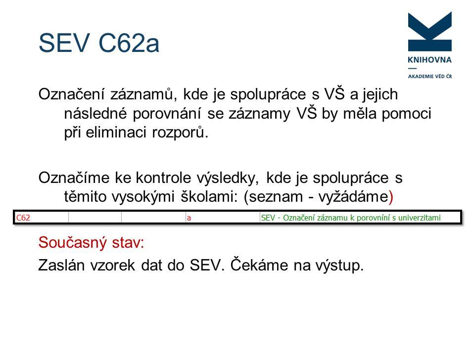 SEV C62a Označení záznamů, kde je spolupráce s VŠ a jejich následné porovnání se záznamy VŠ by měla pomoci při eliminaci rozporů.
