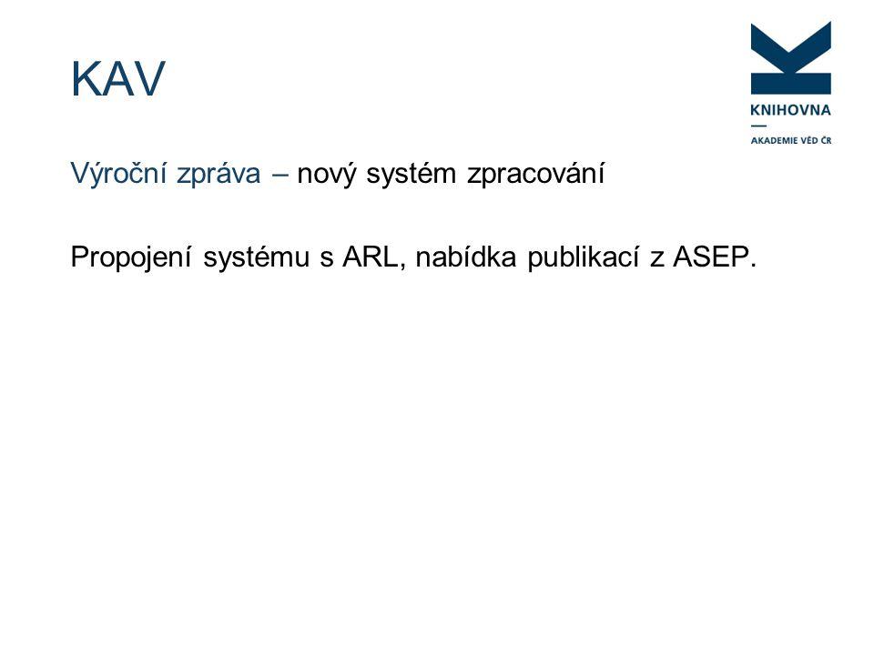KAV Výroční zpráva – nový systém zpracování Propojení systému s ARL, nabídka publikací z ASEP.