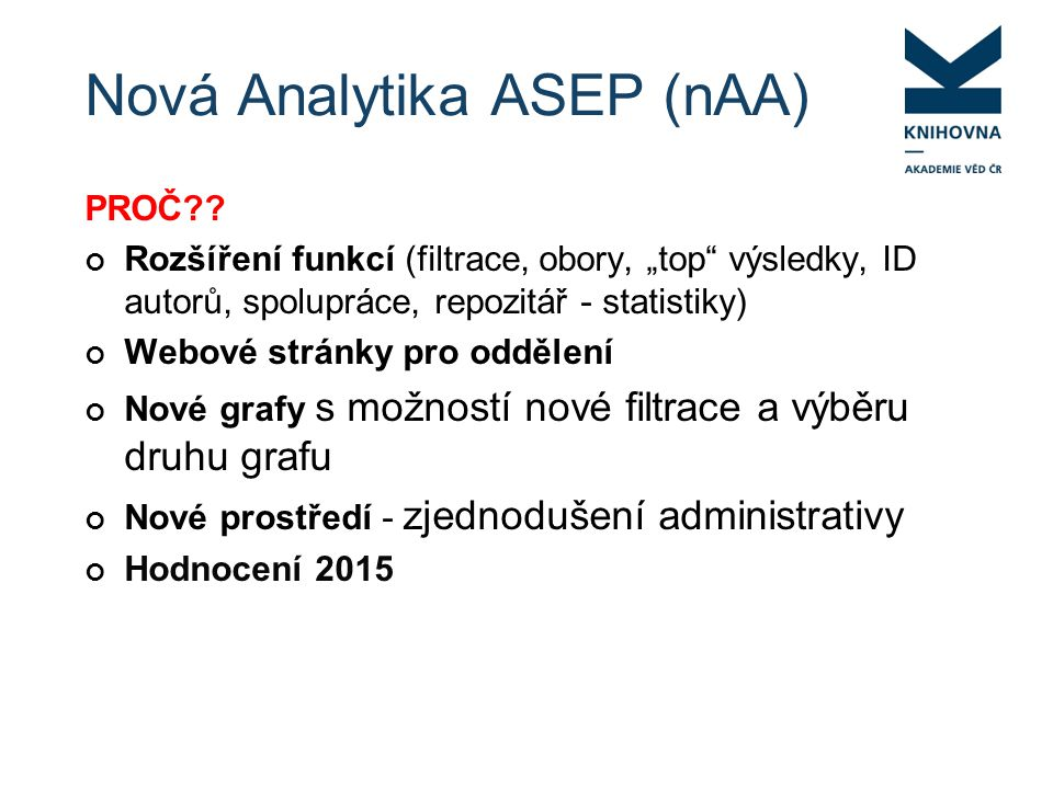 Nová Analytika ASEP (nAA) PROČ .