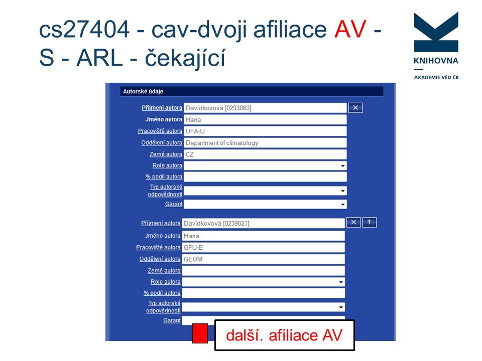 cs27404 - cav-dvoji afiliace AV - S - ARL - čekající další. afiliace AV