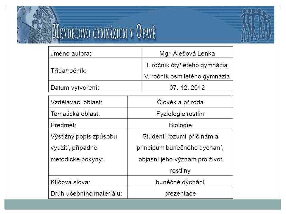 Jméno autora:Mgr. Alešová Lenka Třída/ročník: I. ročník čtyřletého gymnázia V.