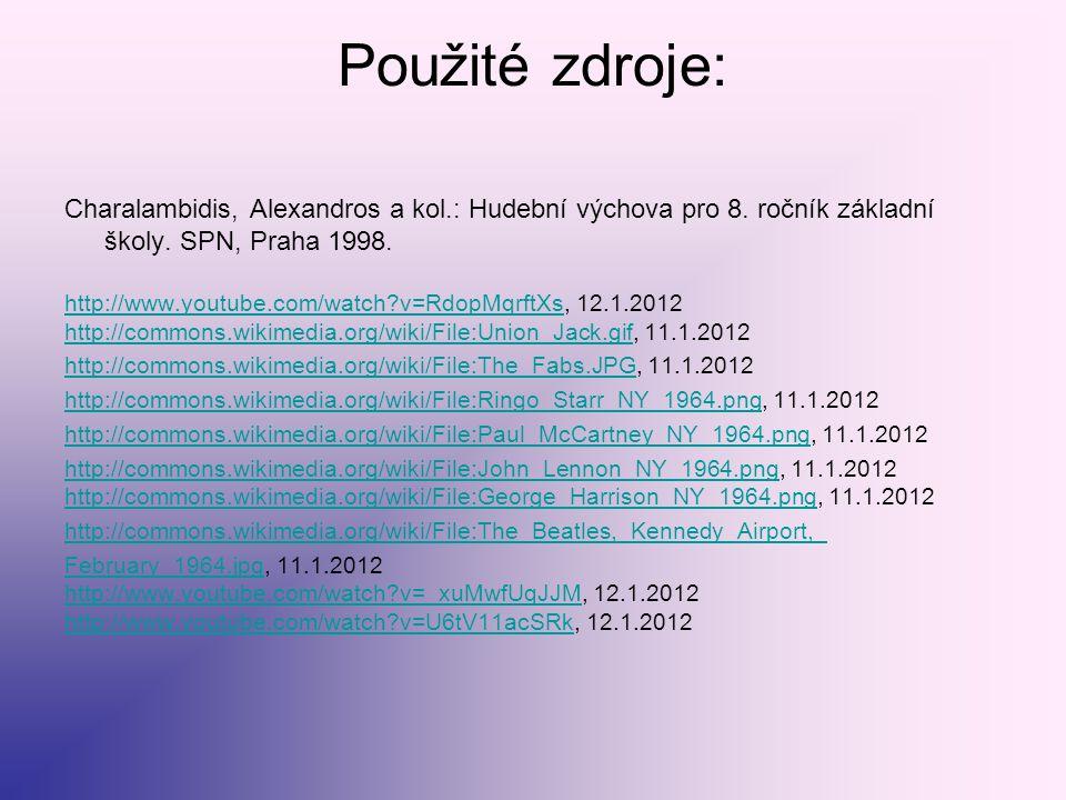 Použité zdroje: Charalambidis, Alexandros a kol.: Hudební výchova pro 8. ročník základní školy. SPN, Praha 1998. http://www.youtube.com/watch?v=RdopMq