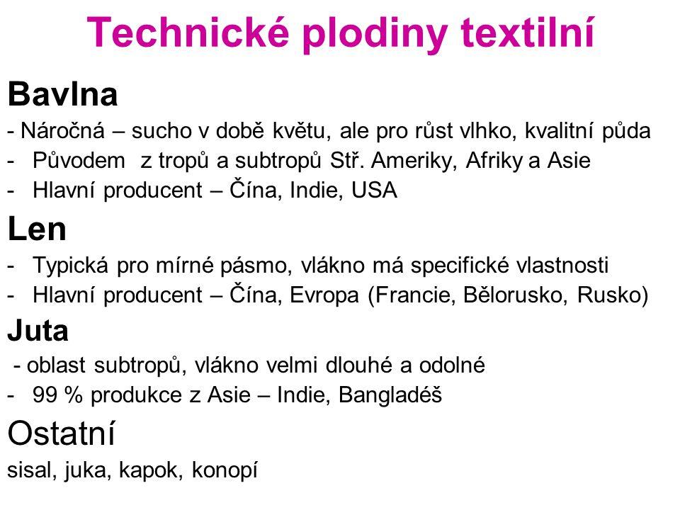 Technické plodiny textilní Bavlna - Náročná – sucho v době květu, ale pro růst vlhko, kvalitní půda -Původem z tropů a subtropů Stř. Ameriky, Afriky a