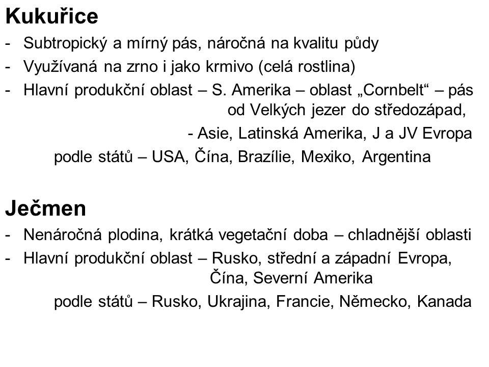 Žito -Nejodolnější obilnina (i teploty -30 ºC) -Hlavní produkční oblasti – původně jen Evropa podle států – Rusko, Německo, Polsko Oves -Nenáročná, vyšší nároky jen na srážky, často jako krmivo -Hlavní produkční oblasti – Evropa, Severní Amerika, Austrálie podle států – Kanada, USA, Austrálie, Polsko, Finsko Proso - Typická pro suché tropy a neúrodnými půdami – sago, durrha,… -Hlavní produkční oblasti – Afrika, Asie – hlavně rozvojové státy podle států – Indie, Nigérie, Niger