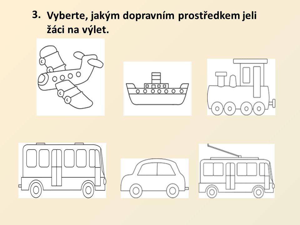 3.3. Vyberte, jakým dopravním prostředkem jeli žáci na výlet.