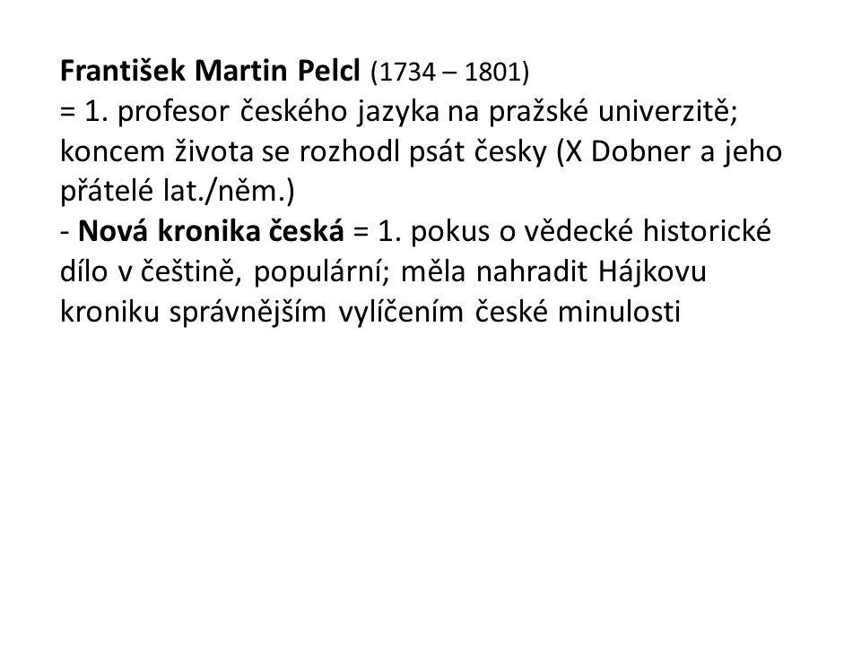 František Martin Pelcl (1734 – 1801) = 1.