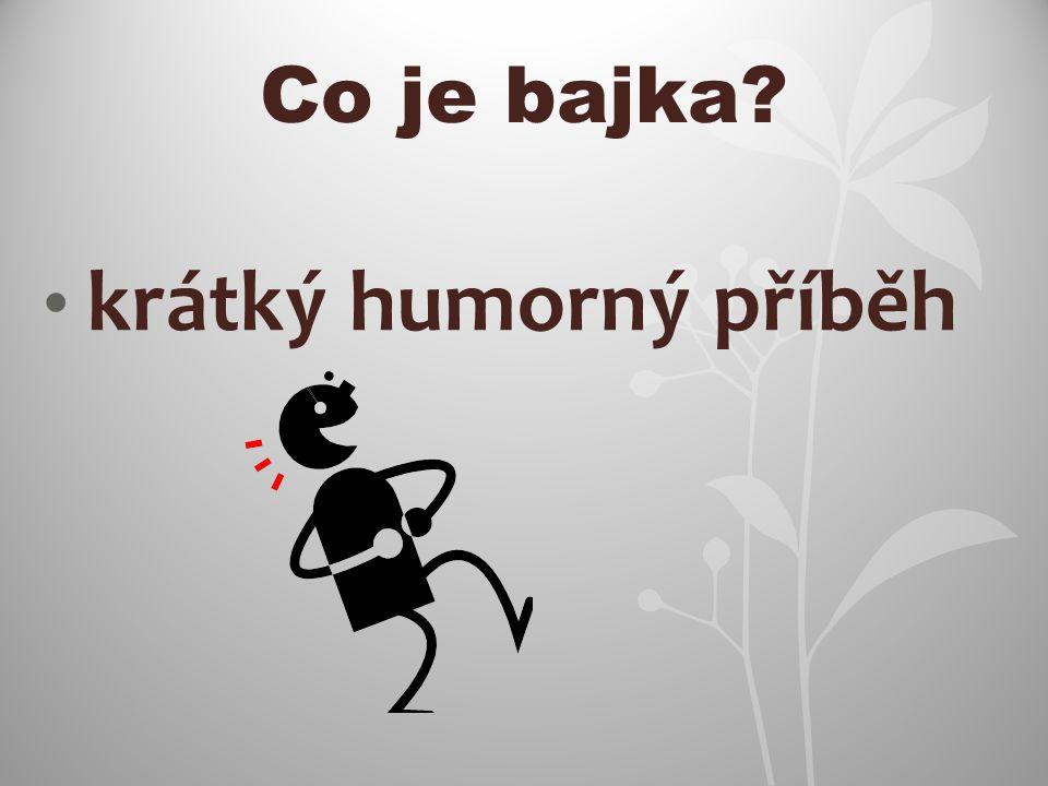 - jeden z nejstarších literárních žánrů BAJKY