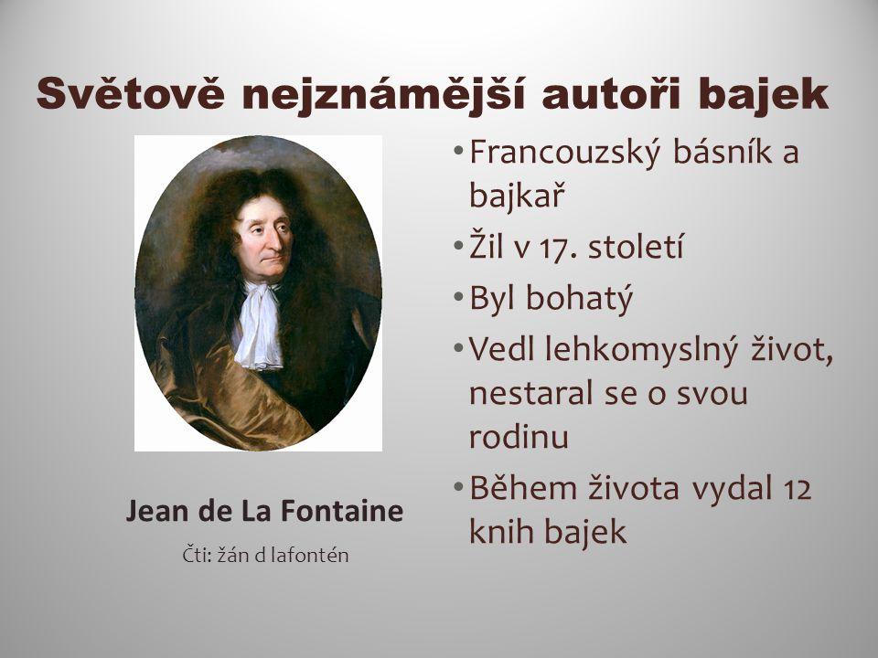 Světově nejznámější autoři bajek Francouzský básník a bajkař Žil v 17.