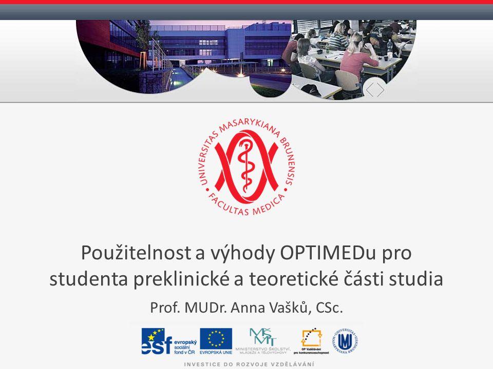Použitelnost a výhody OPTIMEDu pro studenta preklinické a teoretické části studia Prof.