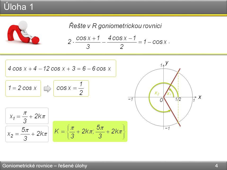 Úloha 1 Goniometrické rovnice – řešené úlohy 4 Řešte v R goniometrickou rovnici.