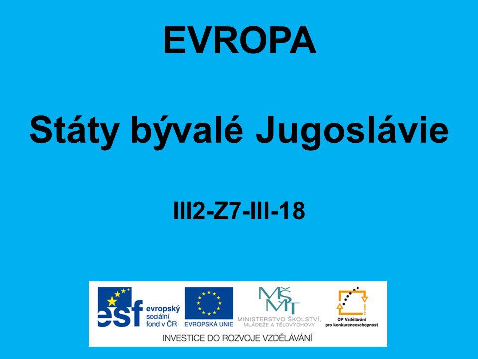 EVROPA Státy bývalé Jugoslávie III2-Z7-III-18