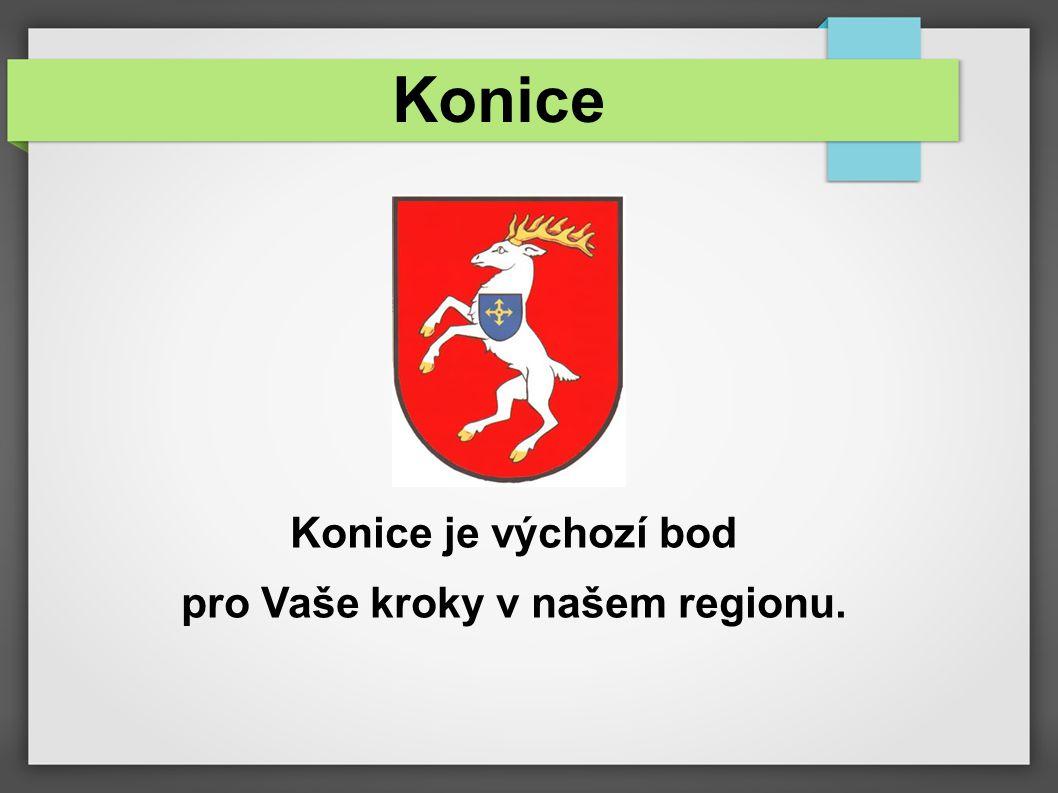 Konice Konice je výchozí bod pro Vaše kroky v našem regionu.