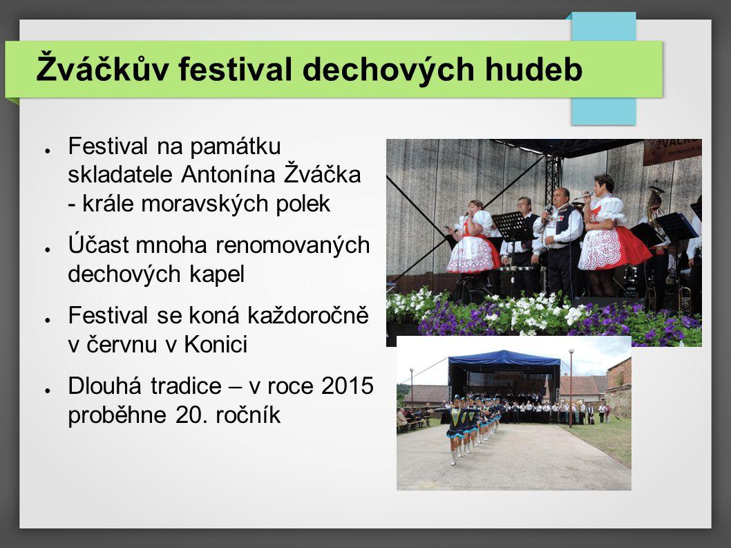Žváčkův festival dechových hudeb ● Festival na památku skladatele Antonína Žváčka - krále moravských polek ● Účast mnoha renomovaných dechových kapel