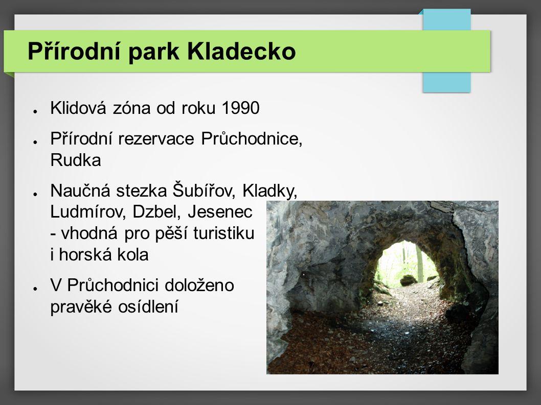 Přírodní park Kladecko ● Klidová zóna od roku 1990 ● Přírodní rezervace Průchodnice, Rudka ● Naučná stezka Šubířov, Kladky, Ludmírov, Dzbel, Jesenec -