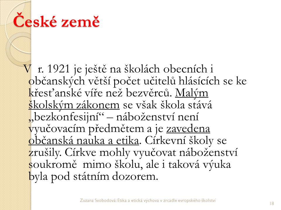 České země V r. 1921 je ještě na školách obecních i občanských větší počet učitelů hlásících se ke křesťanské víře než bezvěrců. Malým školským zákone