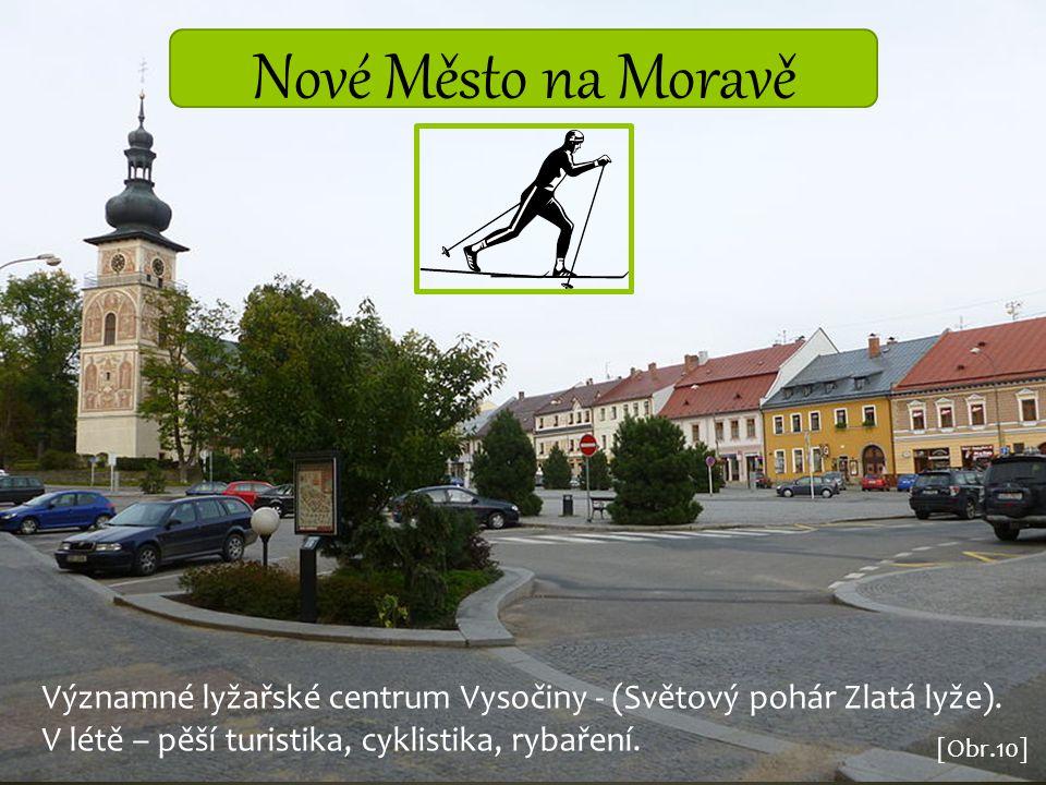 Nové Město na Moravě Významné lyžařské centrum Vysočiny - (Světový pohár Zlatá lyže). V létě – pěší turistika, cyklistika, rybaření. [Obr.10]