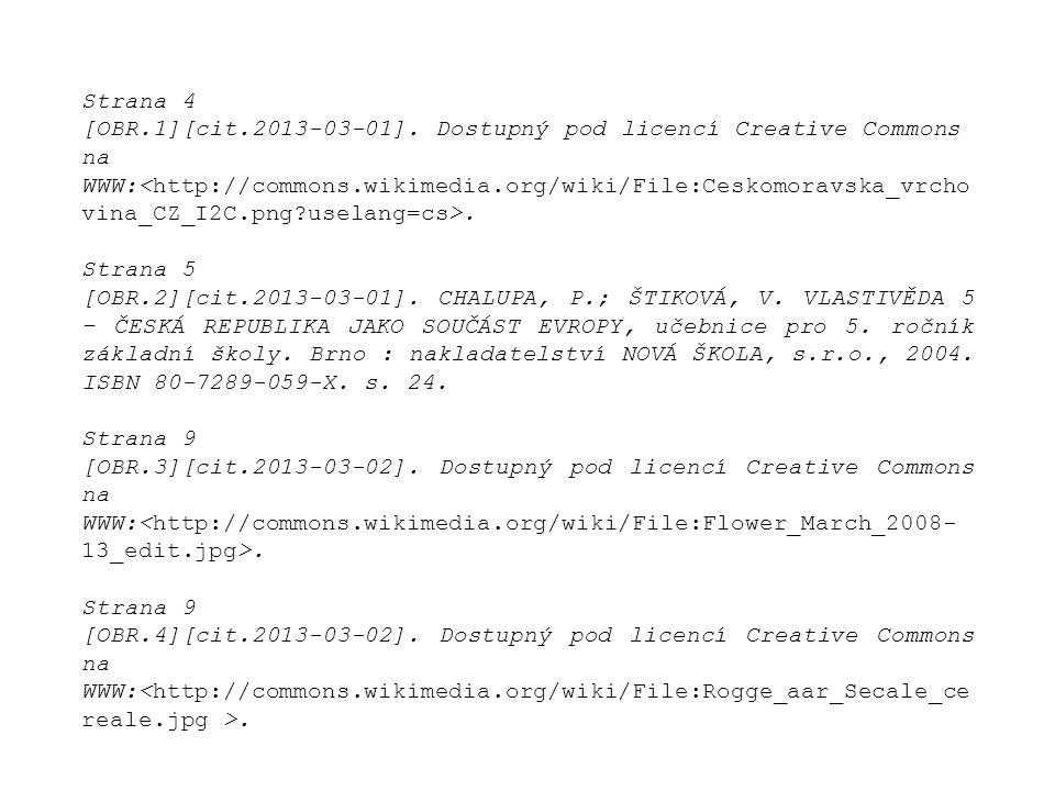 Strana 4 [OBR.1][cit.2013-03-01]. Dostupný pod licencí Creative Commons- na WWW:. Strana 5 [OBR.2][cit.2013-03-01]. CHALUPA, P.; ŠTIKOVÁ, V. VLASTIVĚD