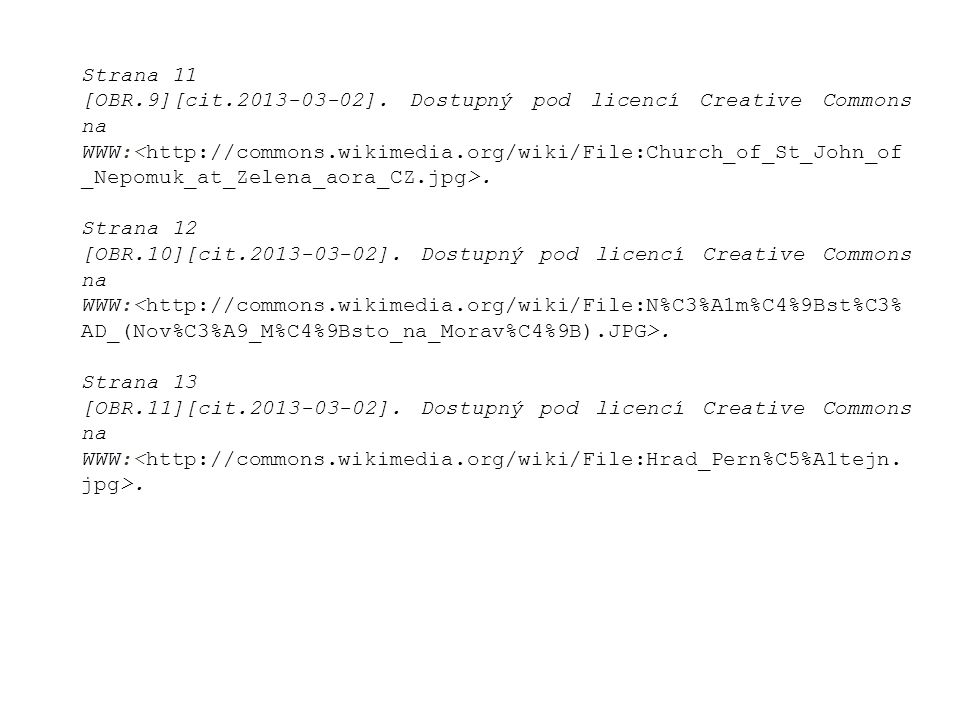Strana 11 [OBR.9][cit.2013-03-02]. Dostupný pod licencí Creative Commons na WWW:. Strana 12 [OBR.10][cit.2013-03-02]. Dostupný pod licencí Creative Co